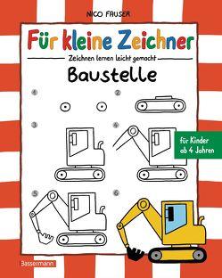Für kleine Zeichner – Baustelle von Fauser,  Nico