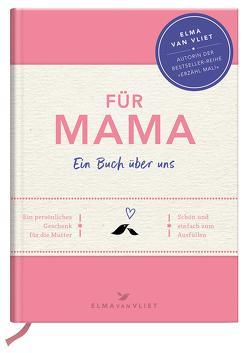 Für Mama von Heinemann,  Ilka, Kuhlemann,  Matthias, Vliet,  Elma van