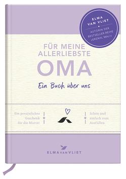 Für meine allerliebste Oma von Heinemann,  Ilka, Kuhlemann,  Matthias, Vliet,  Elma van