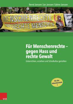 Für Menschenrechte – gegen Hass und rechte Gewalt von Janssen,  Bernd, Janssen,  Jan, Janssen,  Sabine