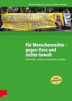 Für Menschenrechte – gegen Hass und rechte Gewalt von Janssen,  Bernd, Janssen,  Jan, Janssen,  Jooke, Janssen,  Lara, Janssen,  Sabine, Schinkel,  Saja