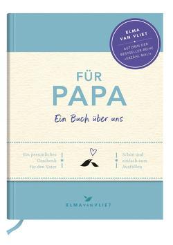 Für Papa von Heinemann,  Ilka, Kuhlemann,  Matthias, Vliet,  Elma van