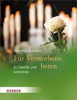 Für Verstorbene beten von Brantzen,  Hubertus