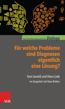 Für welche Probleme sind Diagnosen eigentlich eine Lösung? von Britten,  Uwe, Levold,  Tom, Lieb,  Hans