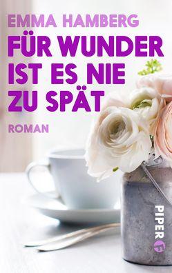 Für Wunder ist es nie zu spät von Dahmann,  Susanne, Hamberg,  Emma