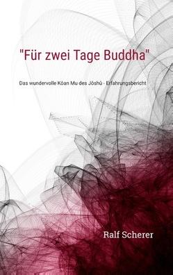 """""""Für zwei Tage Buddha"""" von Scherer,  Ralf"""