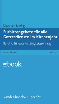 Fürbittengebete für alle Gottesdienste im Kirchenjahr, Band 2 von von Mering,  Klaus