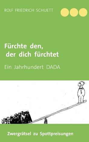 Fürchte den, der dich fürchtet von Schuett,  Rolf Friedrich