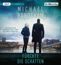Fürchte die Schatten von Lutze,  Kristian, Matt,  Norman, Robotham,  Michael, Strechel,  Anjorka