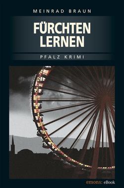 Fürchten Lernen von Braun,  Meinrad