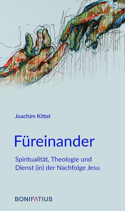 Füreinander von Kittel,  Joachim