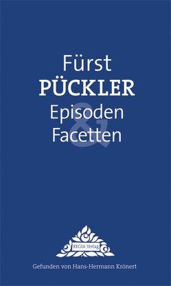 Fürst Pückler Episoden & Facetten von Krönert,  Hans H