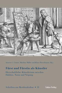 Fürst und Fürstin als Künstler von Cremer,  Annette C., Müller,  Matthias, Pietschmann,  Klaus