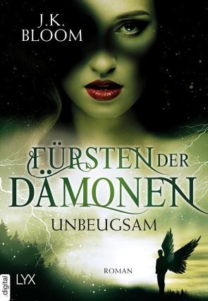 Fürsten der Dämonen – Unbeugsam von Bloom,  J.K.