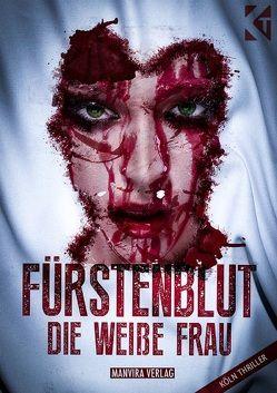 Fürstenblut – die weiße Frau von Löffler,  Norbert