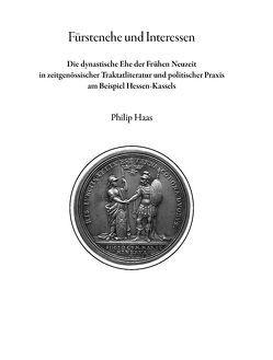 Fürstenehe und Interessen von Haas,  Philip