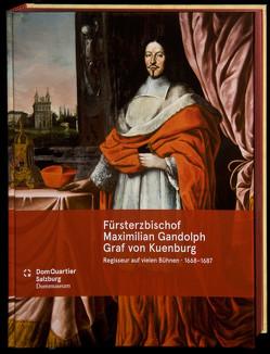 Fürsterzbischof Maximilian Gandolph Graf von Kuenburg von Brandhuber,  Christoph, Grätz,  Reinhard