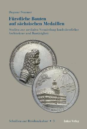 Fürstliche Bauten auf sächsischen Medaillen von Sommer,  Dagmar