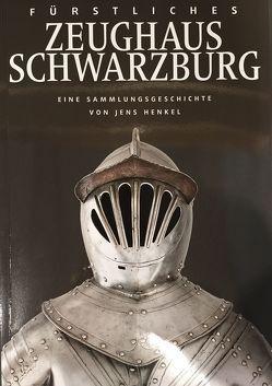 Fürstliches Zeughaus Schwarzburg von Henkel,  Jens