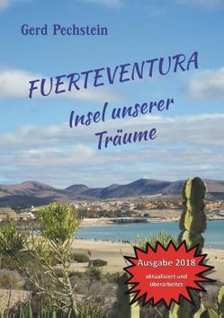 Fuerteventura – Insel unserer Träume von Pechstein,  Gerd