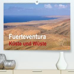 Fuerteventura – Küste und Wüste (Premium, hochwertiger DIN A2 Wandkalender 2021, Kunstdruck in Hochglanz) von Seidl,  Hans