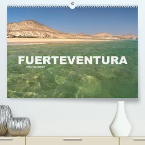 Fuerteventura (Premium, hochwertiger DIN A2 Wandkalender 2021, Kunstdruck in Hochglanz) von Schickert,  Peter