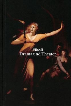 Füssli – Drama und Theater (WT) von Kunstmuseum Basel, Reifert,  Eva