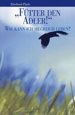 """Fütter den Adler!"" von Platte,  Eberhard"