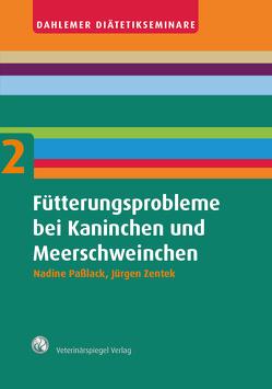 Fütterungsprobleme bei Kaninchen und Meerschweinchen von Paßlack,  Nadine, Zentek,  Jürgen