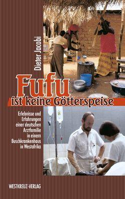 Fufu ist keine Götterspeise von Jacobi,  Dieter