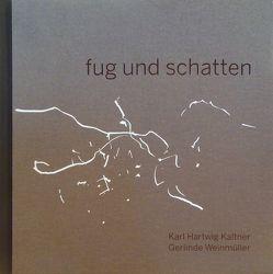 fug und schatten von Kaltner,  Karl Hartwig, Weinmüller,  Gerlinde