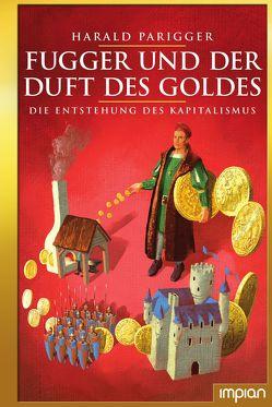 Fugger und der Duft des Goldes von Parigger,  Harald, Puth,  Klaus