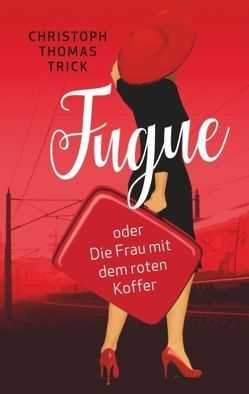FUGUE von Trick,  Christoph Thomas