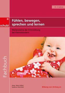 Fühlen, bewegen, sprechen und lernen von Viernickel,  Susanne, Völkel,  Petra