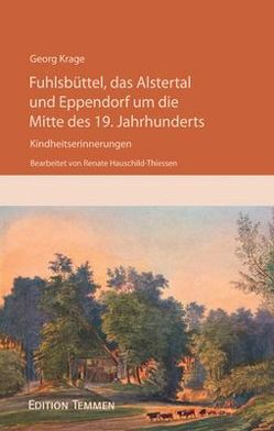 Fuhlsbüttel, das Alstertal und Eppendorf um die Mitte des 19. Jahrhunderts von Hauschild-Thiessen,  Renate