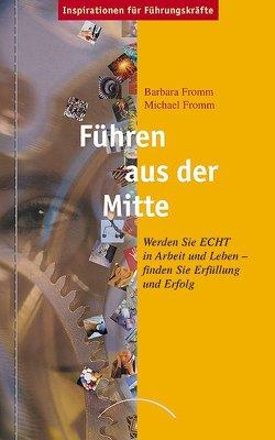 Führen aus der Mitte von Fromm,  Barbara, Fromm,  Michael