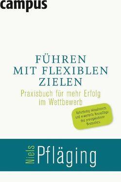 Führen mit flexiblen Zielen von Pfläging,  Niels