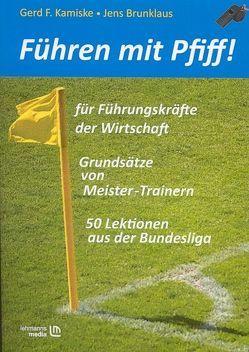 Führen mit Pfiff! von Brunklaus,  Jens, Kamiske,  Gerd F.