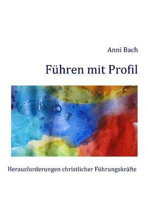 Führen mit Profil von Bach,  Anni