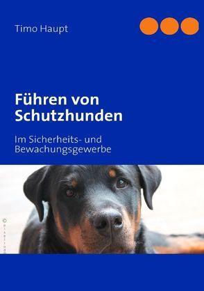 Führen von Schutzhunden von Haupt,  Timo