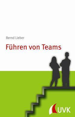 Führen von Teams von Lieber,  Bernd