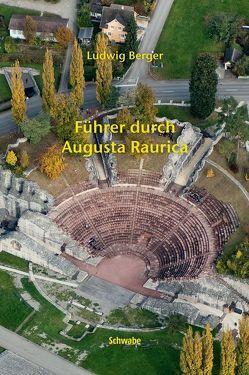 Führer durch Augusta Raurica von Berger,  Ludwig, Hufschmid,  Thomas