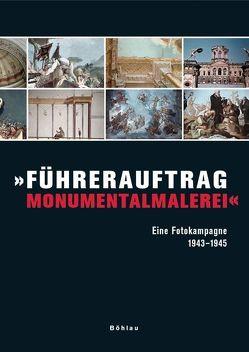 'Führerauftrag Monumentalmalerei' von Fuhrmeister,  Christian, Klingen,  Stephan, Lauterbach,  Iris, Peters,  Ralf
