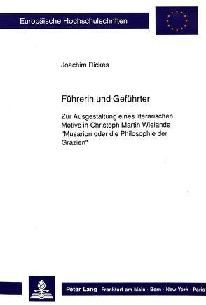 Führerin und Geführter von Rickes,  Joachim