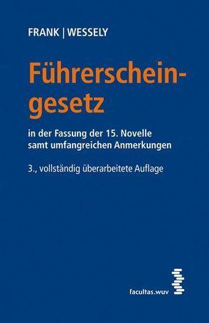 Führerscheingesetz (FSG) von Frank,  Erich, Wessely,  Wolfgang