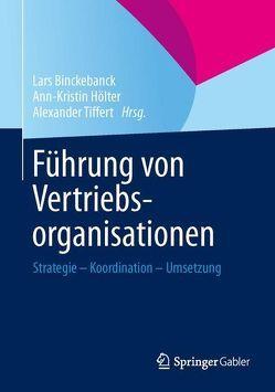 Führung von Vertriebsorganisationen von Binckebanck,  Lars, Hölter,  Ann-Kristin, Tiffert,  Alexander