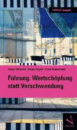 Führung: Wertschöpfung statt Verschwendung von Möhwald,  Holger, Regber,  Holger, Zimmermann,  Klaus