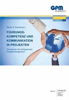 Führungskompetenz und Kommunikation in Projekten von Koreimann,  Dieter S.