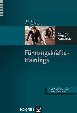 Führungskräftetrainings von Felfe,  Jörg, Franke,  Franziska