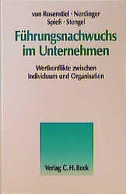Führungsnachwuchs im Unternehmen von Nerdinger,  Friedemann W., Rosenstiel,  Lutz von, Spieß,  Erika, Stengel,  Martin